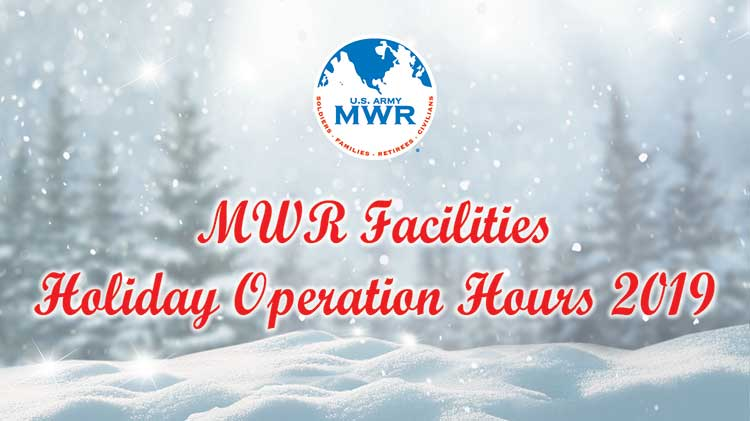 MWR Facilities Holiday Operation Hours for 2019