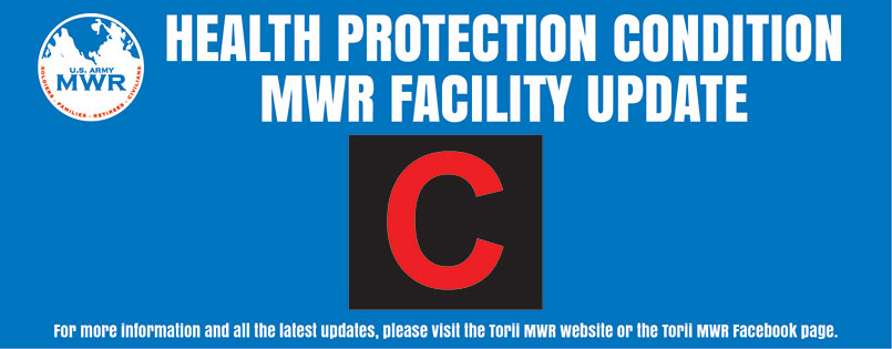 """Health Protection Condition """"C"""" Torii MWR Facility Update"""